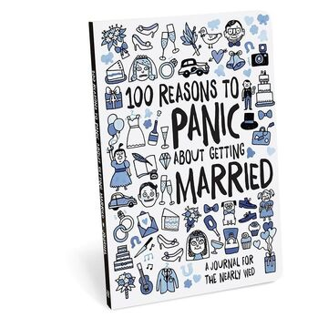 Knock Knock 100 Reasons To Panic about Getting Married Journal